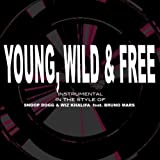 Young Wild & Free (Originally By Wiz Khalifa, Snoop Dogg feat. Bruno Mars) [Karaoke]