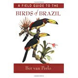A Field Guide to the Birds of Brazilby Ber van Perlo
