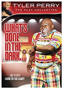 Amazon Com Tyler Perry S What S Done In The Dark The
