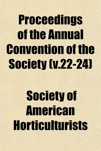 Proceedings of the Annual Convention of the Society (v.22-24)