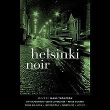 Helsinki Noir Audiobook by James Thompson (editor) Narrated by Judith West, P. J. Ochlan