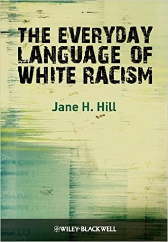 The Everyday Language of White Racism written by Jane H. Hill