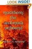 Mageborn:  The Archmage Unbound: (Book 3) (Volume 3)