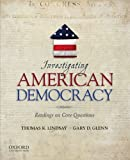img - for By Thomas K. Lindsay - Investigating American Democracy: Readings on Core Questions (5/16/12) book / textbook / text book