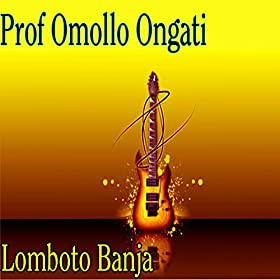 Amazon.com: Prof Omollo Ongati: Lomboto Banja: MP3 Downloads