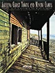 Arizona's Ghost Towns and Mining Camp...