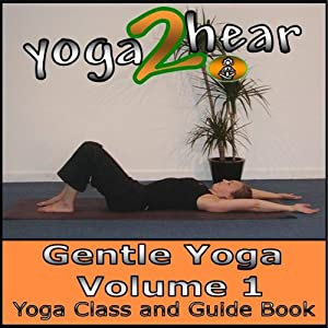 Gentle Yoga, Volume 1: Yoga Class and Guide Book | [Sue Fuller]