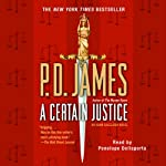 A Certain Justice: An Adam Dalgliesh Novel, Book 10 (       UNABRIDGED) by P. D. James Narrated by Penelope Dellaporta