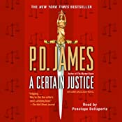 A Certain Justice: An Adam Dalgliesh Novel, Book 10 | [P. D. James]