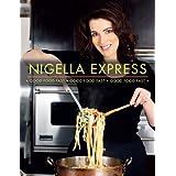 Nigella Express: Good Food Fastby Nigella Lawson