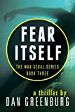 Fear Itself (The Max Segal Series Book 3) (English Edition)