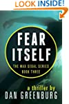 Fear Itself (The Max Segal Series, Bo...