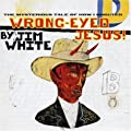 Wrong-Eyed Jesus [Mysterious Tale Of How I Shouted]