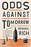 img - for By Nathaniel Rich Odds Against Tomorrow: A Novel (Reprint) book / textbook / text book