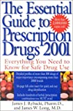 img - for The Essential Guide to Prescription Drugs 2001: Everything You Needed to Know For Safe Drug Use book / textbook / text book