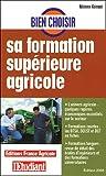 echange, troc Fabienne Guimont - Bien choisir sa formation supérieure agricole