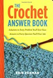 Image of The Crochet Answer Book: Solutions to Every Problem You'll Ever Face; Answers to Every Question You'll Ever Ask (Answer Book (Storey))
