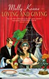 Loving and Giving (Abacus Books) (0349100888) by Keane, Molly