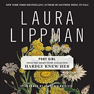 Pony Girl: A Short Story from 'Hardly Knew Her' | [Laura Lippman]