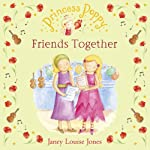 Friends Together: Princess Poppy | Janey Louise Jones