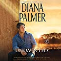 Undaunted: Long, Tall Texans Audiobook by Diana Palmer Narrated by Todd McLaren