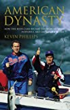 AMERICAN DYNASTY: HOW THE BUSH CLAN BECAME THE WORLD'S MOST POWERFUL AND DANGEROUS FAMILY (071399746X) by KEVIN PHILLIPS