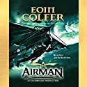 Airman (       UNABRIDGED) by Eoin Colfer Narrated by John Keating