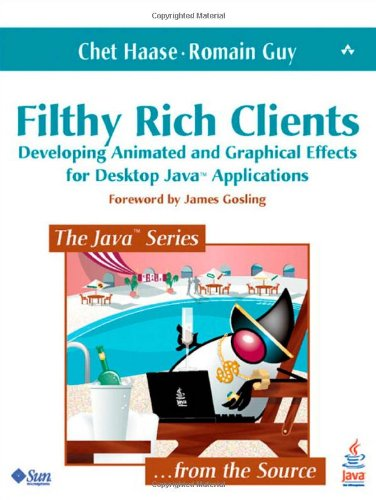 Filthy Rich Clients: Developing Animated and Graphical...