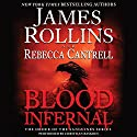 Blood Infernal: The Order of the Sanguines Series (       UNABRIDGED) by James Rollins, Rebecca Cantrell Narrated by Christian Baskous
