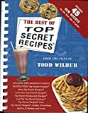 img - for The Best Of Top Secret Recipes: Includes Todd Wilbur's Favorite Recipes from Top Secret Recipes, More Top Secret Recipes, Even More Top Secret Recipes, . . . book / textbook / text book