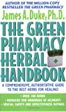 img - for The Green Pharmacy Herbal Handbook: Your Everyday Reference to the Best Herbs for Healing book / textbook / text book