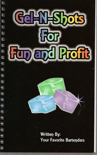 Gel-N-Shots For Fun and Profit PDF