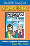 img - for Banana Republicans: How the Right Wing is Turning America Into a One-Party State by Sheldon Rampton (2004-05-24) book / textbook / text book