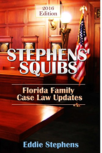 Stephens' Squibs - Florida Family Case Law Updates - 2016