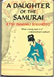 A daughter of the samurai: How a daughter of feudal Japan, living hundreds of years in one generation, became a modern American