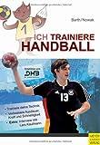 Ich trainiere Handball: Ich lerne, ich trainiere...