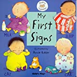 My First Signs: BSL (Baby Signing)by Annie Kubler
