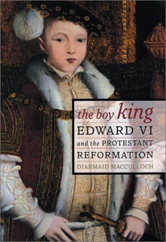 The Boy King: Edward VI & the Protestant Reformation: Edward VI and the Protestant Reformation