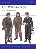 The Waffen-SS (2): 6. to 10. Divisions (Men-at-Arms) (1841765902) by Williamson, Gordon