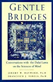 echange, troc Varela Francisco J. - Gentle Bridges: Conversations with the Dalai Lama on the Sciences of Mind