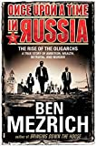 img - for Once Upon a Time in Russia: The Rise of the OligarchsA True Story of Ambition, Wealth, Betrayal, and Murder book / textbook / text book