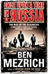 Once Upon a Time in Russia: The Rise...