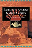 img - for Exploring Ancient Native America: An Archaeological Guide book / textbook / text book