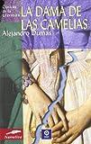 La dama de las camelias (Clasicos de la literatura series) (Spanish Edition)