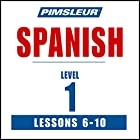 Spanish Level 1 Lessons 6-10: Learn to Speak and Understand Spanish with Pimsleur Language Programs Hörbuch von  Pimsleur Gesprochen von:  Pimsleur