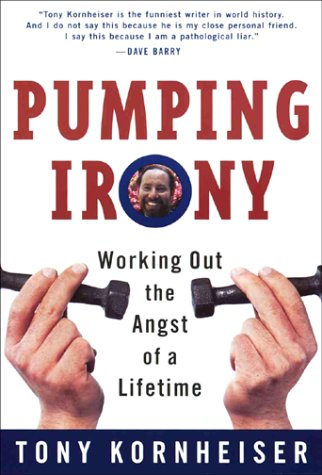 Pumping Irony:: Working Out The Angst Of A Lifetime front-832033