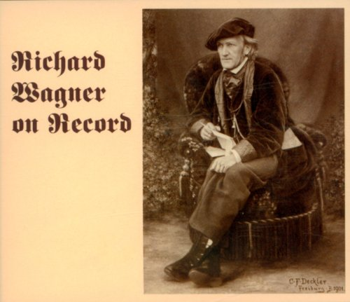 Richard Wagner on Record by Richard [Classical] Wagner, Frieder Weissmann, Leo Blech, Karl Elmendorff and Manfred Gurlitt