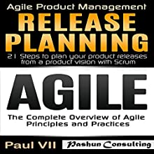 Agile Product Management Box Set: Agile: The Complete Overview of Agile Principles and Practices & Release Planning: 21 Steps to Plan Your Product Release from a Product Vision with Scrum Audiobook by Paul VII Narrated by Randal Schaffer