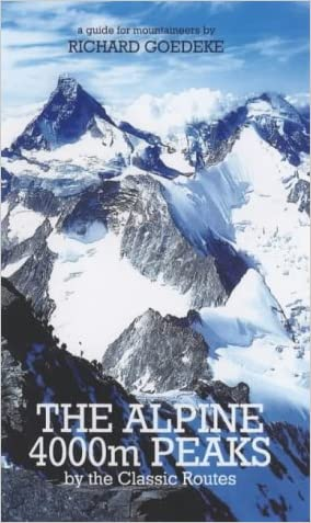 The Alpine 4000m Peaks by the Classic Routes: A Guide for Mountaineers