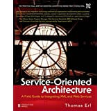 Service-Oriented Architecture: A Field Guide to Integrating XML and Web Services (Prentice Hall Service-Oriented Computing Series from Thomas Erl)by Thomas Erl